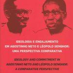 2009 IDEOLOGIA E ENGAJAMENTO EM AGOSTINHO NETO E LEOPOLD SENHOR